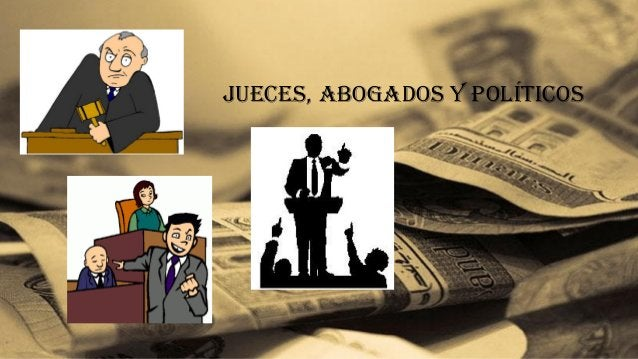 Jueces, abogados y políticos