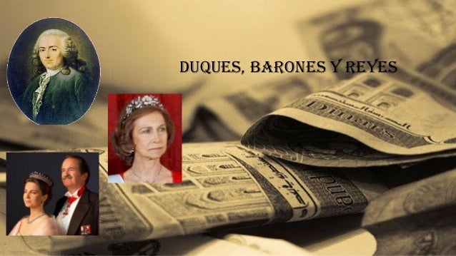 Duques, barones y reyes