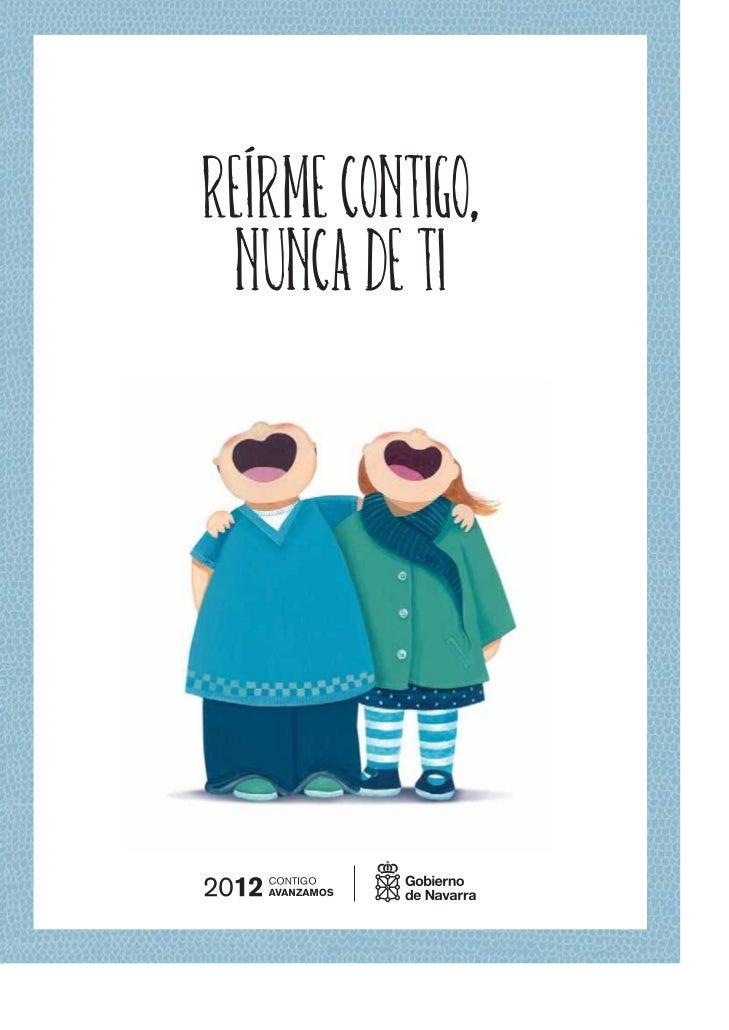 REÍRME CONTIGO,    NUNCA DE TICAMPAÑA PARA LA MEJORA DE LA CONVIVENCIA EN INFANTIL Y PRIMARIA (CURSO 2008-2009)