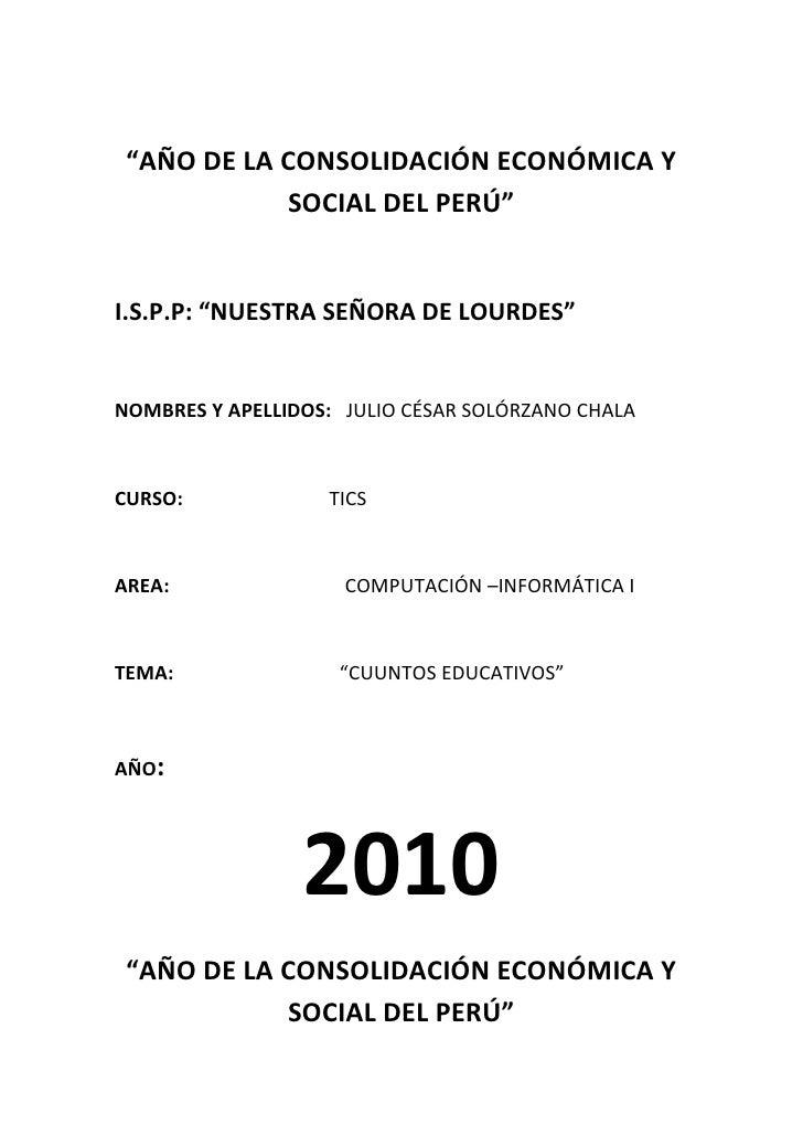 """""""AÑO DE LA CONSOLIDACIÓN ECONÓMICA Y SOCIAL DEL PERÚ""""<br />I.S.P.P: """"NUESTRA SEÑORA DE LOURDES""""<br />NOMBRES Y APELLIDOS: ..."""