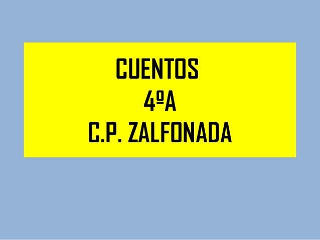 CUENTOS      4ºAC.P. ZALFONADA