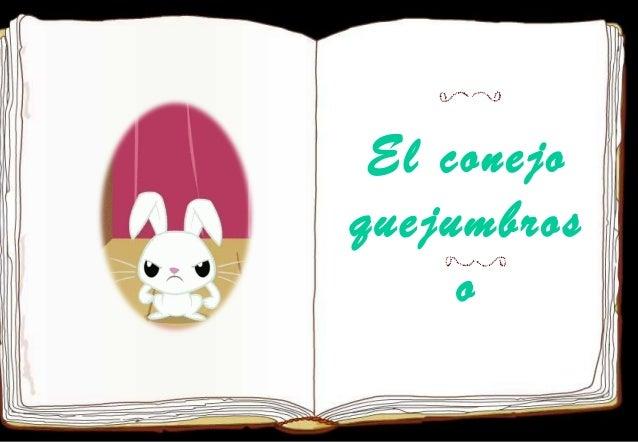 El conejo quejumbros o