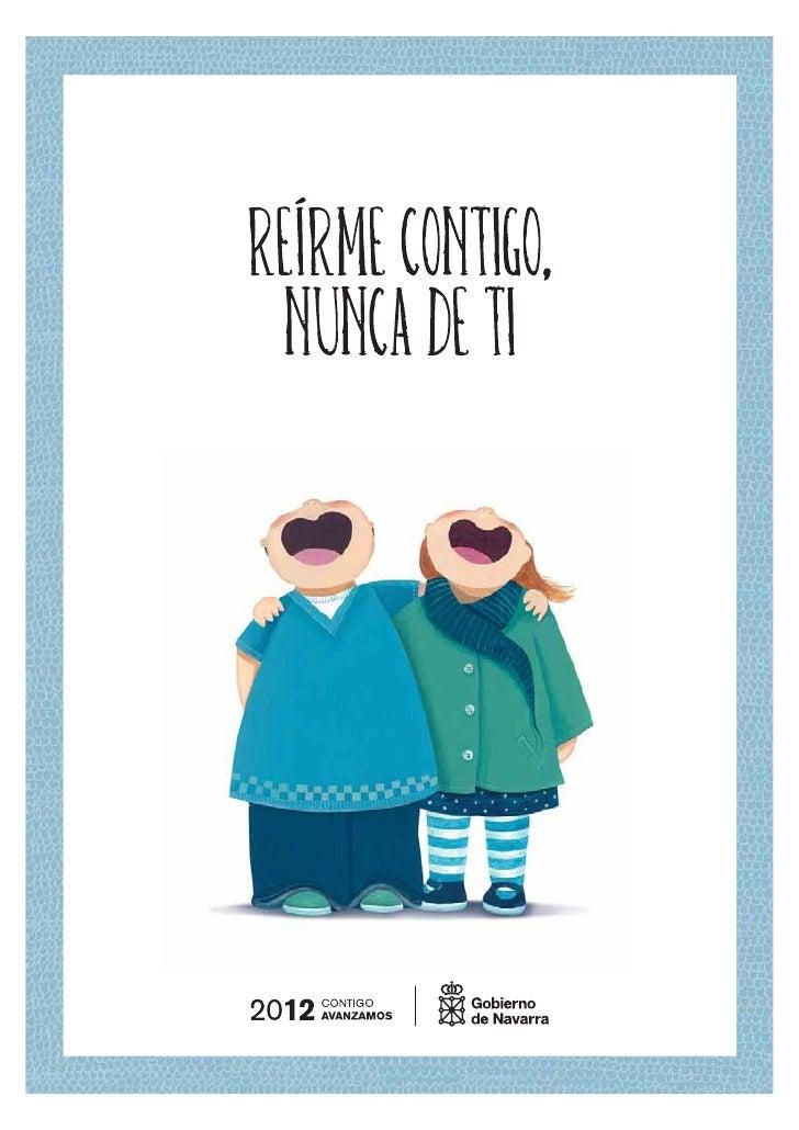 REÍRME CONTIGO,     NUNCA DE TI CAMPAÑA PARA LA MEJORA DE LA CONVIVENCIA  EN INFANTIL Y PRIMARIA (CURSO 2008-2009)