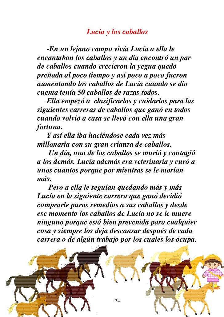 Lucia y los caballos   -En un lejano campo vivía Lucía a ella leencantaban los caballos y un día encontró un parde caballo...