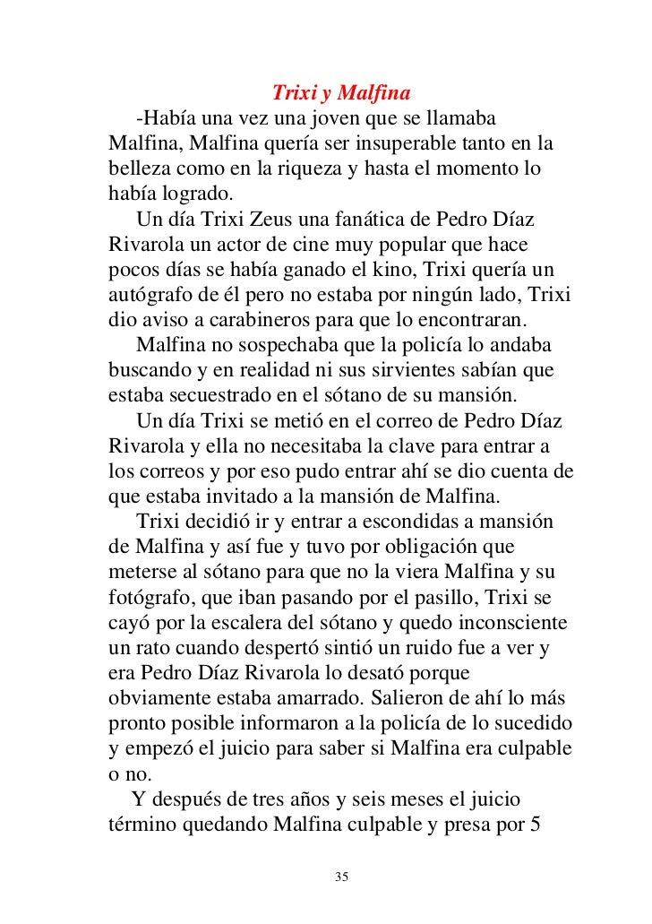 Trixi y Malfina   -Había una vez una joven que se llamabaMalfina, Malfina quería ser insuperable tanto en labelleza como e...