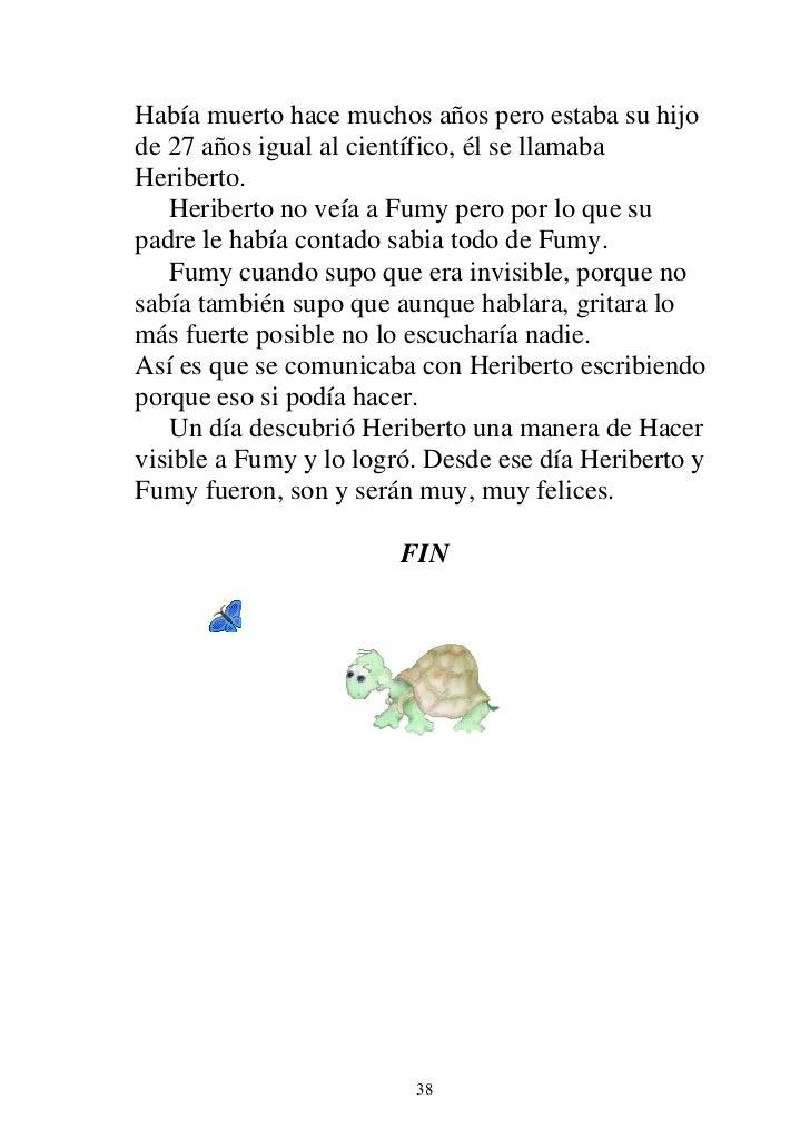 Había muerto hace muchos años pero estaba su hijode 27 años igual al científico, él se llamabaHeriberto.   Heriberto no ve...