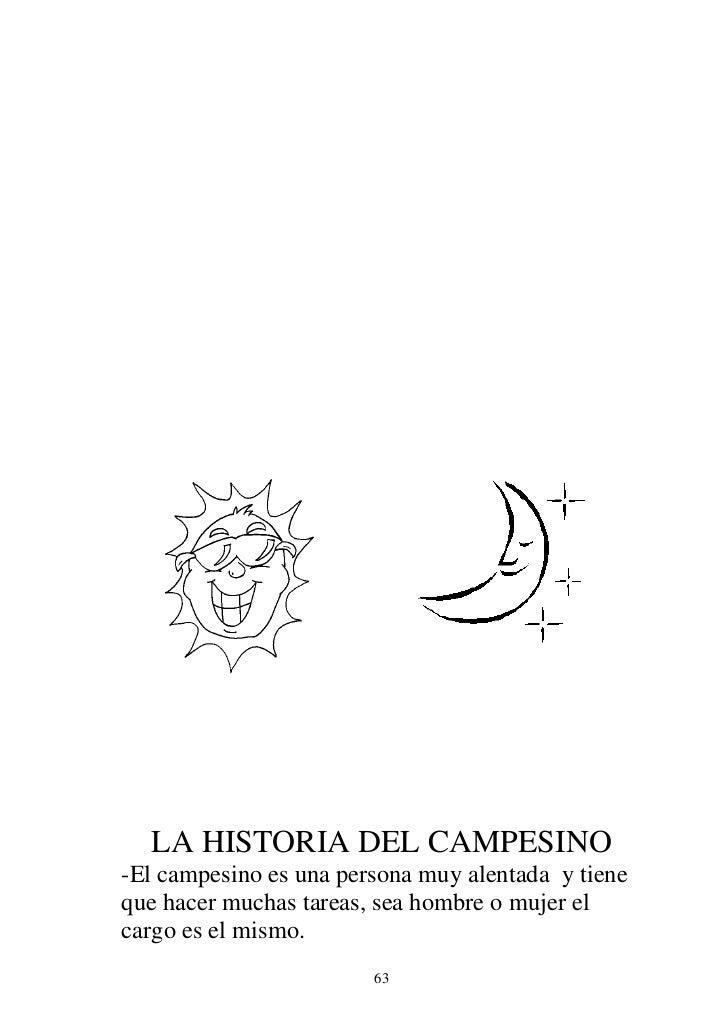 LA HISTORIA DEL CAMPESINO-El campesino es una persona muy alentada y tieneque hacer muchas tareas, sea hombre o mujer elca...