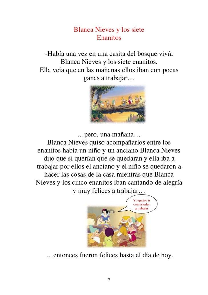 Blanca Nieves y los siete                    Enanitos   -Había una vez en una casita del bosque vivía         Blanca Nieve...