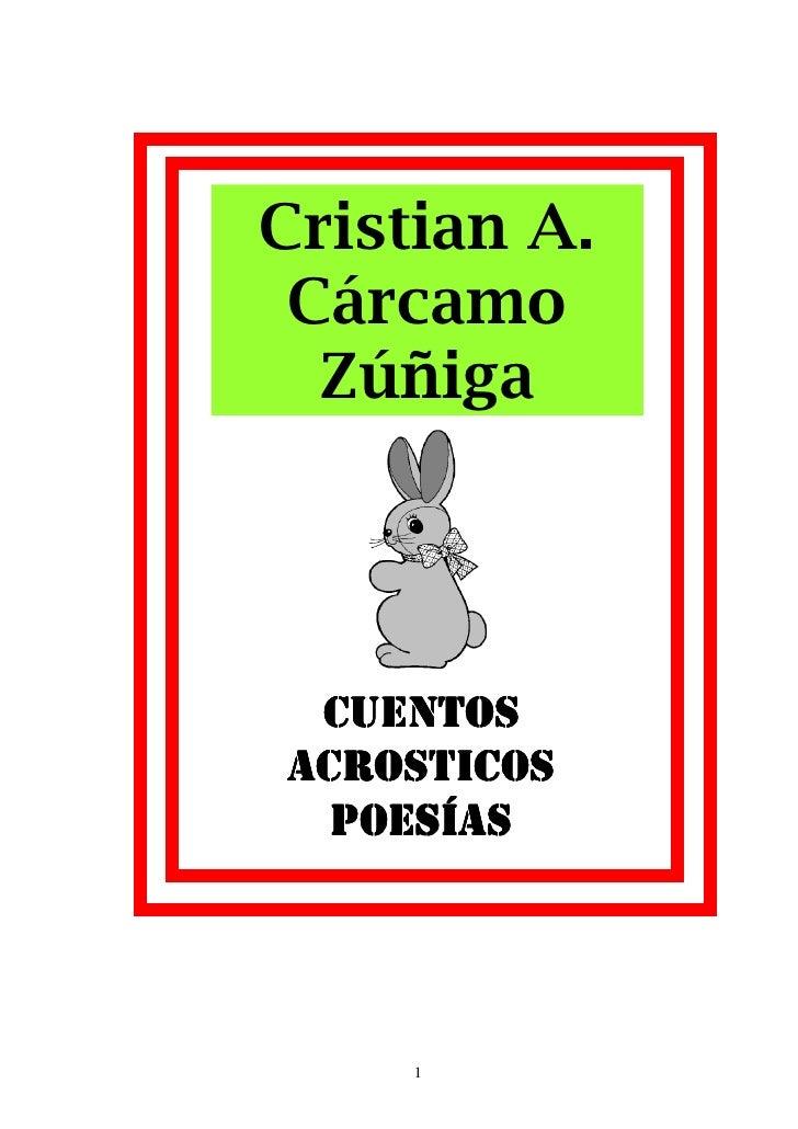 Cristian A.  Cárcamo   Zúñiga      CUENTOS ACROSTICOS   POESÍAS          1