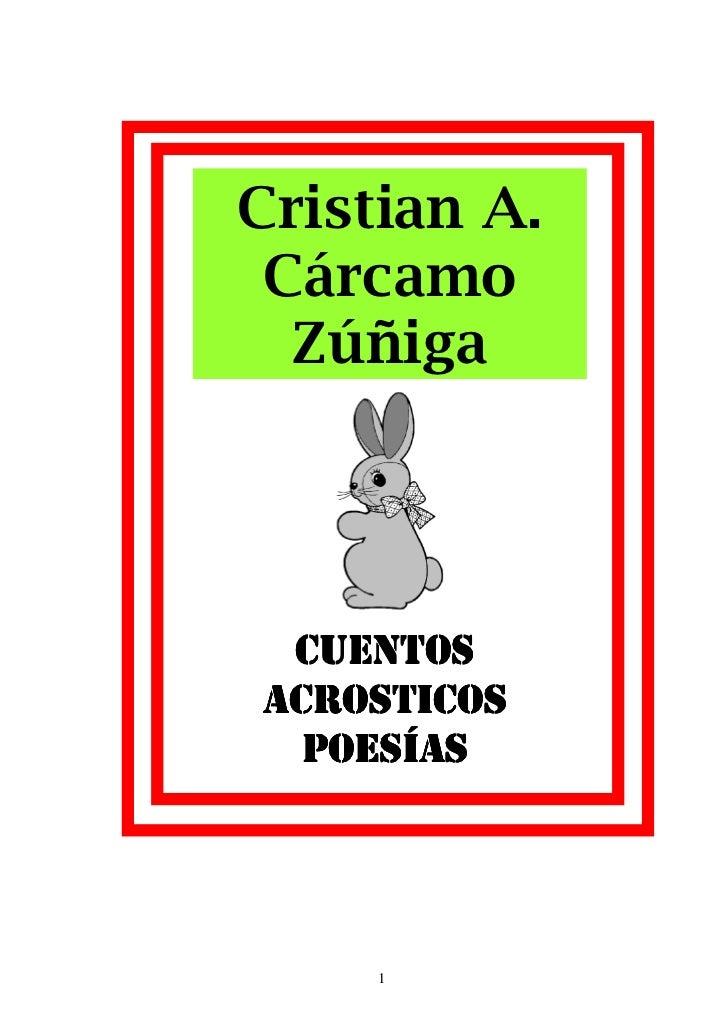 Cristian A. Cárcamo  Zúñiga CUENTOSACROSTICOS  POESÍAS     1