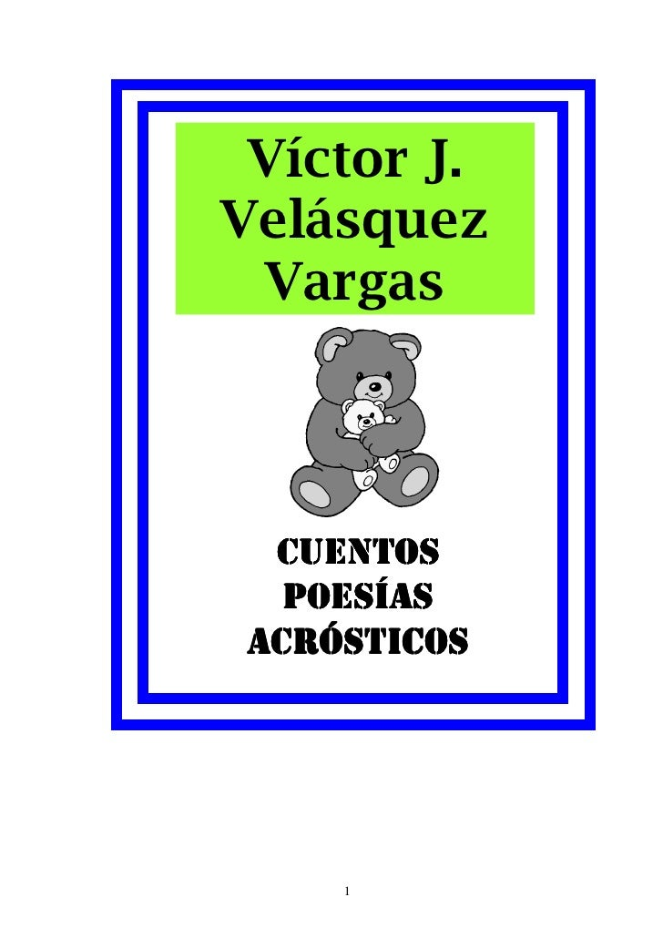 Víctor J. Velásquez  Vargas       CUENTOS    POESÍAS  ACRÓSTICOS          1