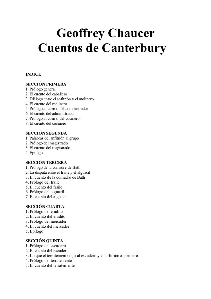 Geoffrey Chaucer        Cuentos de CanterburyINDICESECCIÓN PRIMERA1. Prólogo general2. El cuento del caballero3. Diálogo e...