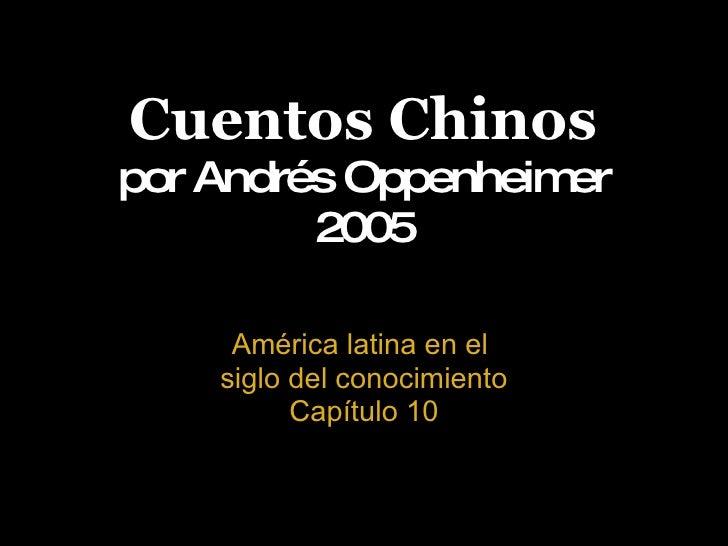 Cuentos Chinos por Andrés Oppenheimer 2005 América latina en el  siglo del conocimiento Capítulo 10
