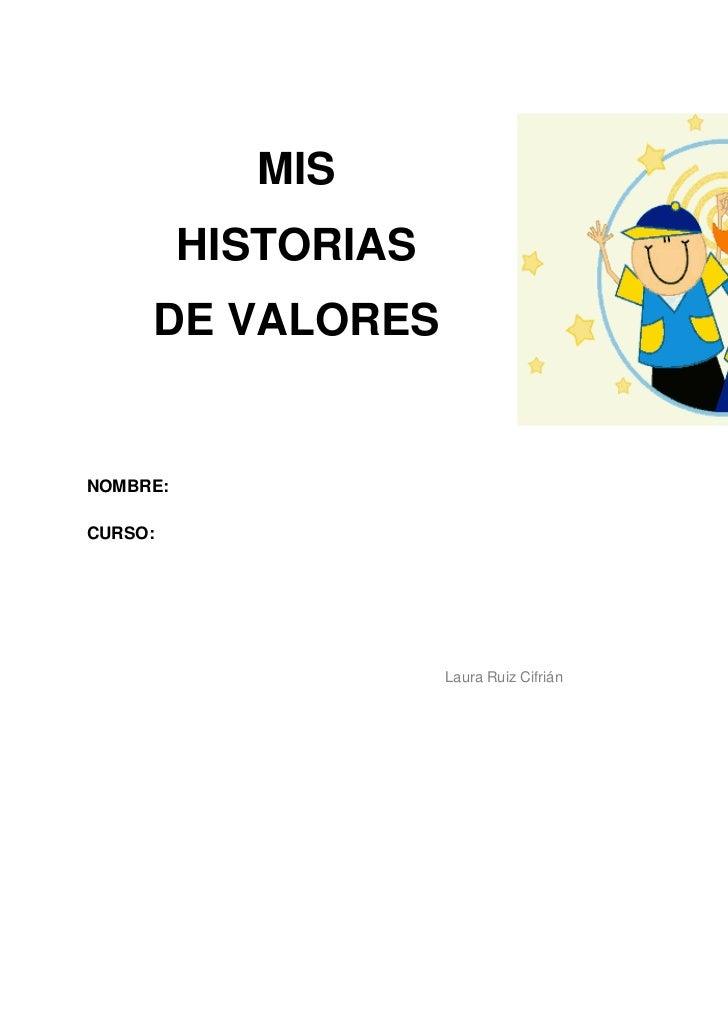 MIS          HISTORIAS     DE VALORESNOMBRE:CURSO:                      Laura Ruiz Cifrián   1