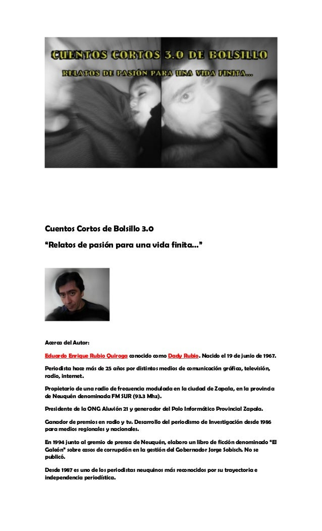 """Cuentos Cortos de Bolsillo 3.0 """"Relatos de pasión para una vida finita…""""  Acerca del Autor: Eduardo Enrique Rubio Quiroga ..."""