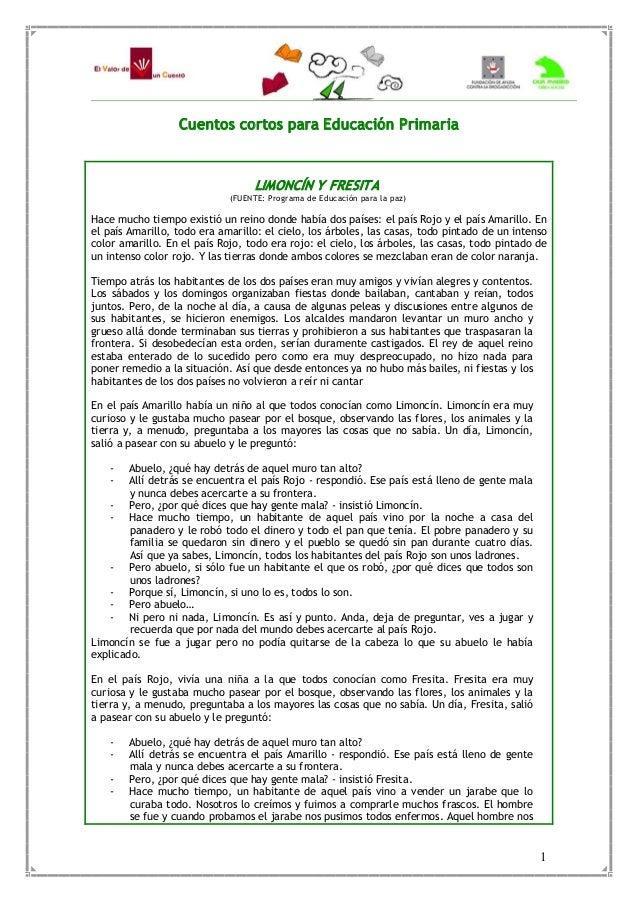 1 Cuentos cortos para Educación Primaria LIMONCÍN Y FRESITA (FUENTE: Programa de Educación para la paz) Hace mucho tiempo...