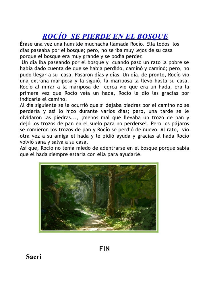 ROCÍO SE PIERDE EN EL BOSQUE Érase una vez una humilde muchacha llamada Rocío. Ella todos los días paseaba por el bosque; ...