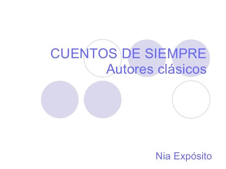 CUENTOS DE SIEMPRE Autores clásicos Nia Expósito