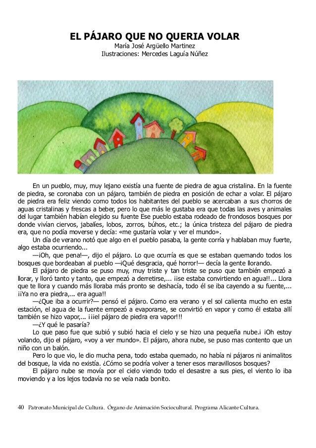 EL PÁJARO QUE NO QUERIA VOLAR María José Argüello Martinez Ilustraciones: Mercedes Laguía Núñez En un pueblo, muy, muy lej...