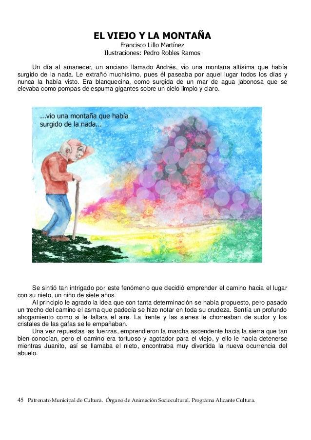 EL VIEJO Y LA MONTAÑA Francisco Lillo Martínez Ilustraciones: Pedro Robles Ramos Un día al amanecer, un anciano llamado An...