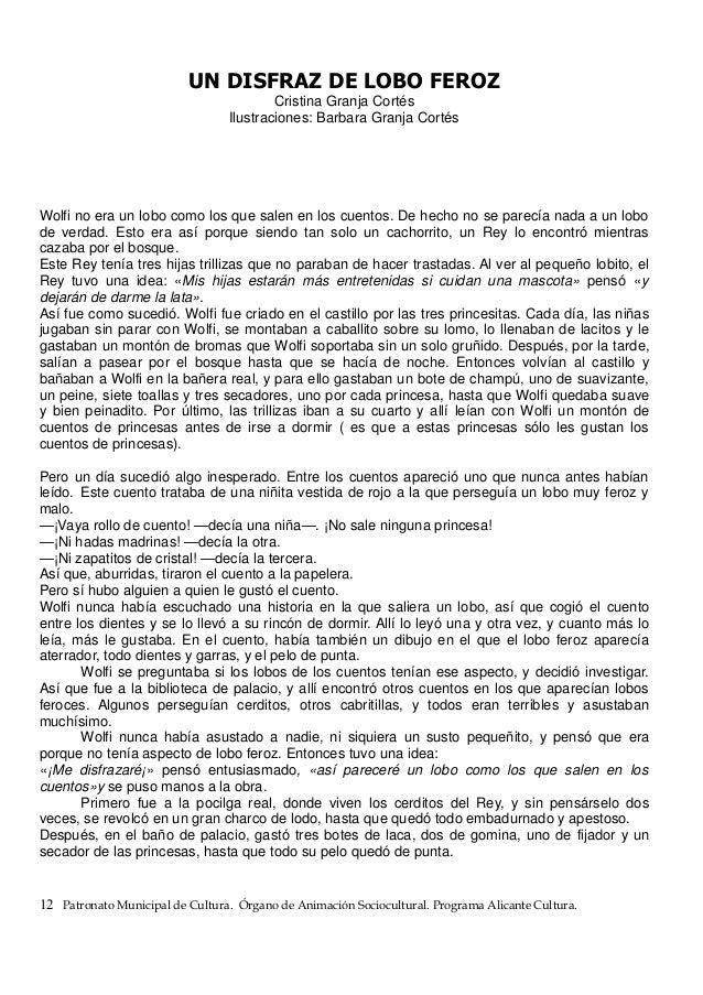 UN DISFRAZ DE LOBO FEROZ Cristina Granja Cortés Ilustraciones: Barbara Granja Cortés Wolfi no era un lobo como los que sal...