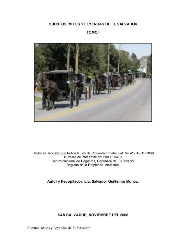 Cuentos, Mitos y Leyendas de El Salvador CUENTOS, MITOS Y LEYENDAS DE EL SALVADOR TOMO I Hecho el Depósito que Indica la L...