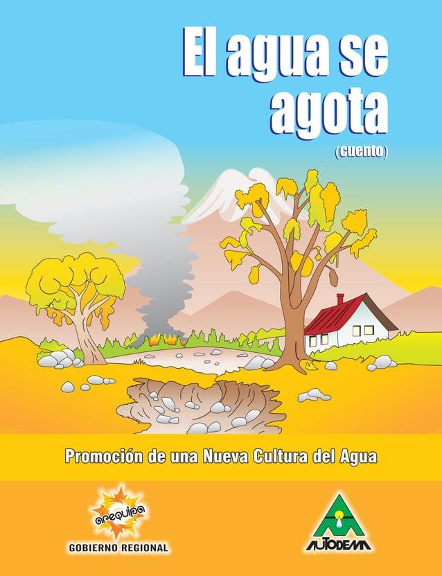 Elaguase agota Elaguase agota Promoción de una Nueva Cultura del AguaPromoción de una Nueva Cultura del Agua (cuento)(cuen...