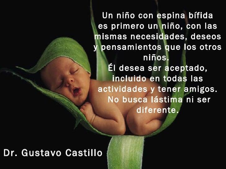 Un niño con espina bífida es primero un niño, con las mismas necesidades, deseos y pensamientos que los otros niños.  Él d...