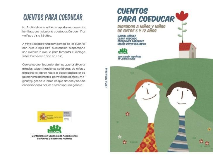 CUENTOS PARA COEDUCARLa finalidad de este libro es aportar recursos a lasfamilias para trabajar la coeducación con niñasy ...