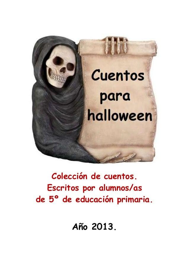 Colección de cuentos. Escritos por alumnos/as de 5º de educación primaria.  Año 2013.