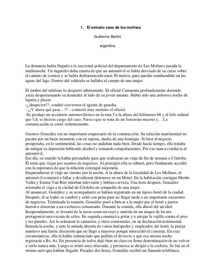 El extraño caso de los molinos<br />Guillermo Bertini<br />argentina<br />La denuncia había llegado a la seccional policia...