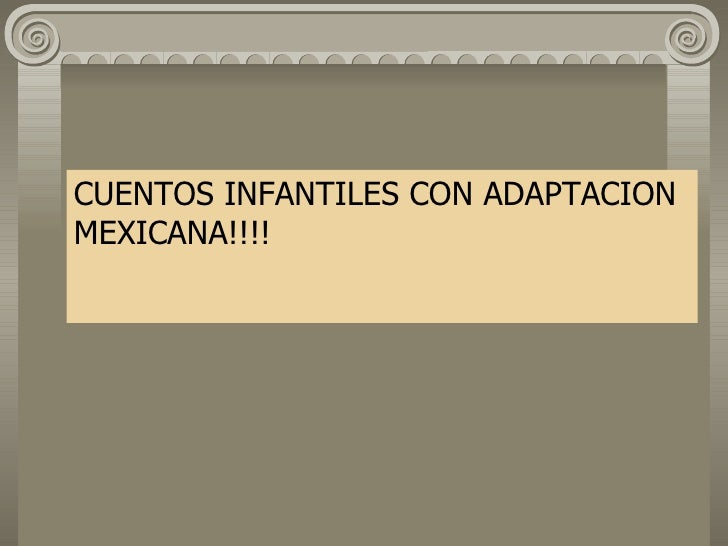 CUENTOS INFANTILES CON ADAPTACION MEXICANA!!!!
