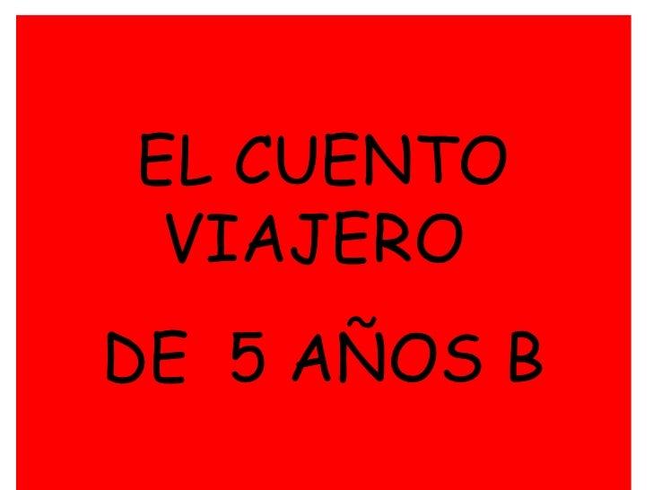 EL CUENTO VIAJERO  DE  5 AÑOS B