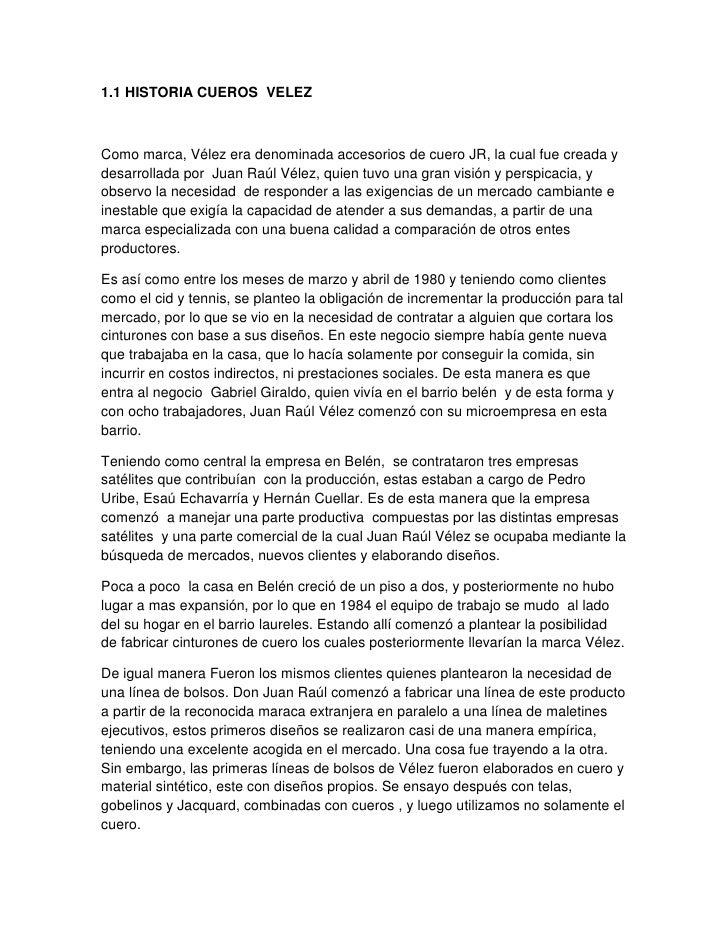 1.1 HISTORIA CUEROS  VELEZ<br />Como marca, Vélez era denominada accesorios de cuero JR, la cual fue creada y desarrollada...
