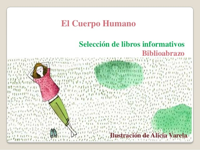 El Cuerpo Humano Selección de libros informativos Biblioabrazo Ilustración de Alicia Varela