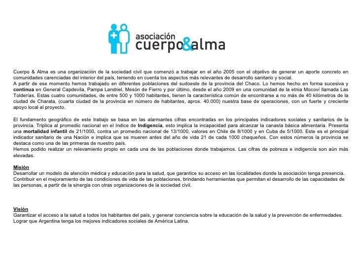Cuerpo & Alma es una organización de la sociedad civil que comenzó a trabajar en el año 2005 con el objetivo de generar un...