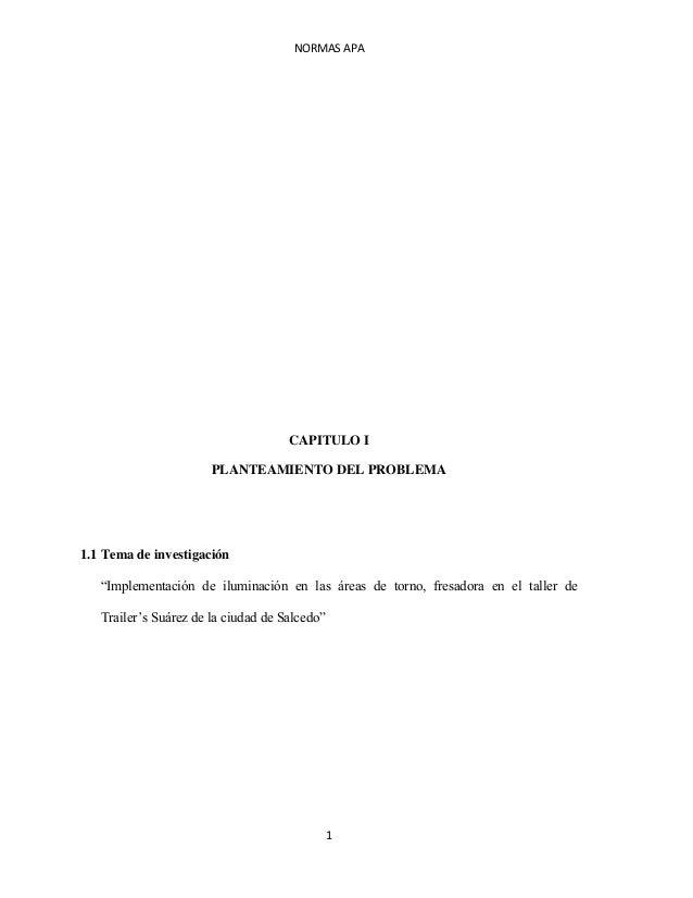 """NORMAS APA 1 CAPITULO I PLANTEAMIENTO DEL PROBLEMA 1.1 Tema de investigación """"Implementación de iluminación en las áreas d..."""