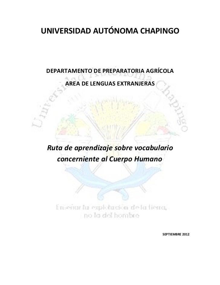 UNIVERSIDAD AUTÓNOMA CHAPINGO DEPARTAMENTO DE PREPARATORIA AGRÍCOLA      AREA DE LENGUAS EXTRANJERAS Ruta de aprendizaje s...