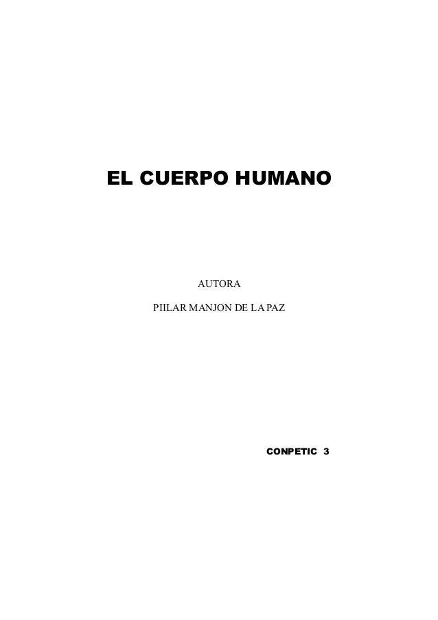 EL CUERPO HUMANO AUTORA PIILAR MANJON DE LA PAZ CONPETIC 3