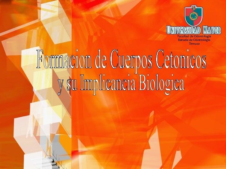 Formacion de Cuerpos Cetonicos y su Implicancia Biologica