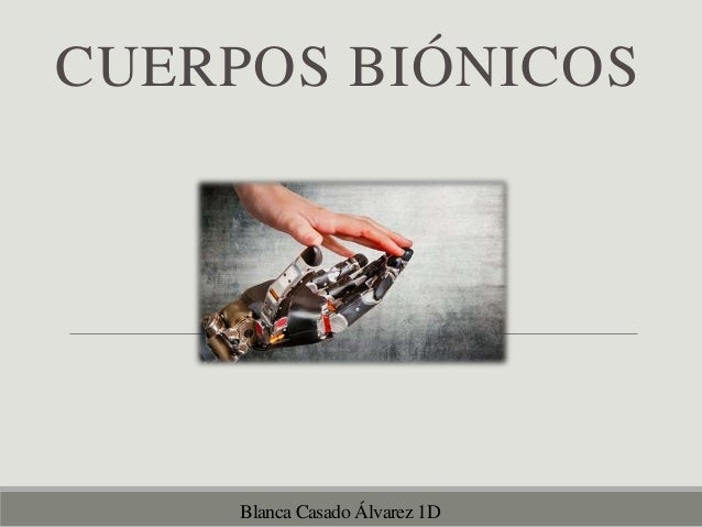 Blanca Casado Álvarez 1D CUERPOS BIÓNICOS