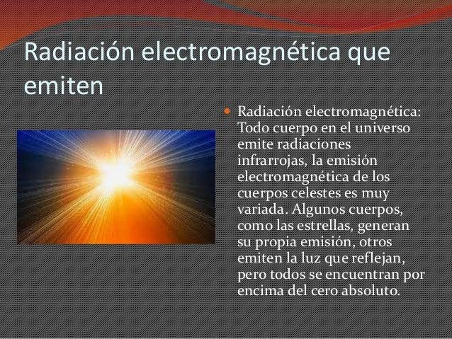 Resultado de imagen de Cuerpos que emiten radiación