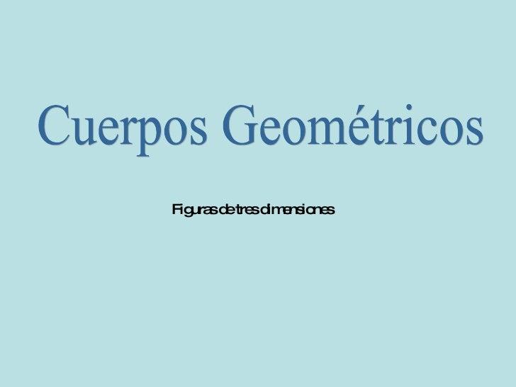 Cuerpos Geométricos Figuras de tres dimensiones
