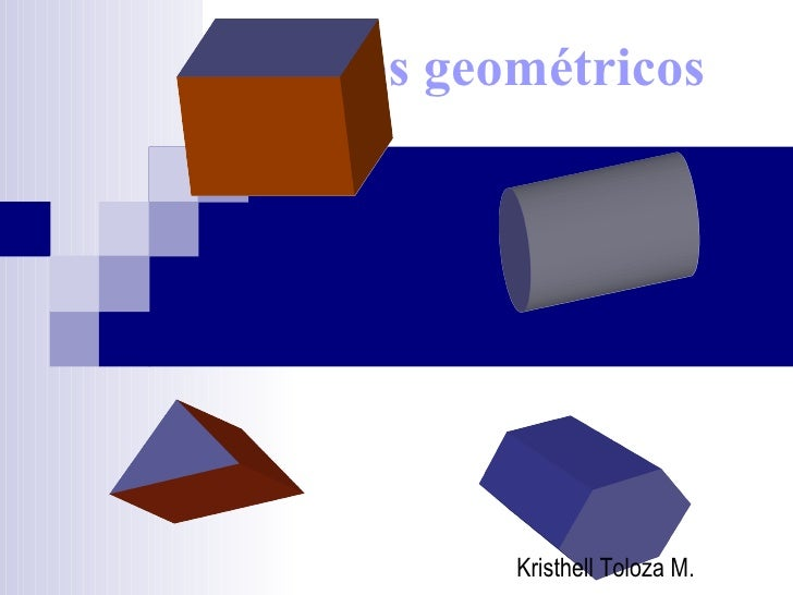 Cuerpos geométricos Kristhell Toloza M.