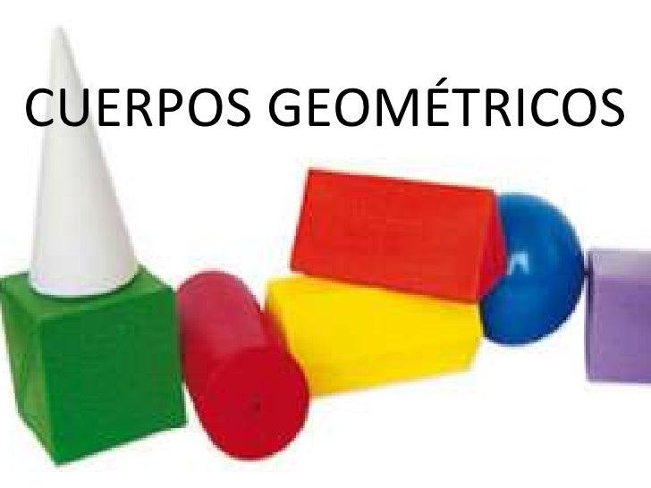 CUERPOS GEOMÉTRICOS