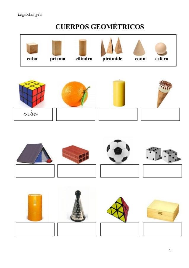 Laguntza gela 1 CUERPOS GEOMÉTRICOS cubo prisma cilindro pirámide cono esfera cubo