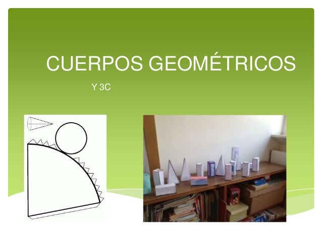CUERPOS GEOMÉTRICOS  Y 3C