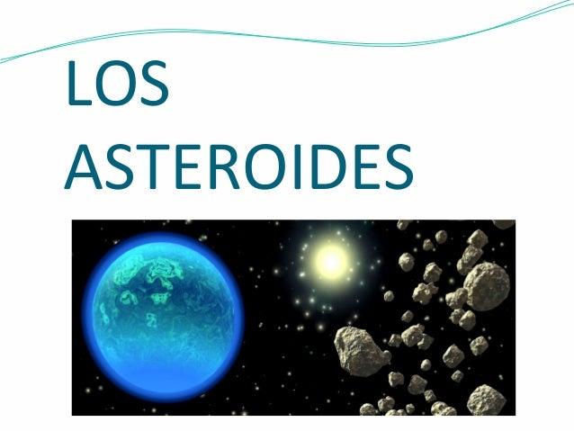 LOS  ASTEROIDES
