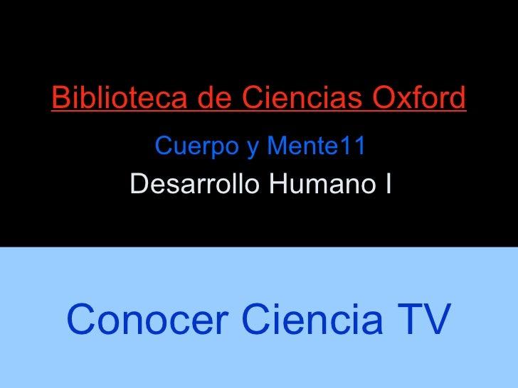 Biblioteca de Ciencias Oxford Cuerpo y Mente11 Desarrollo Humano I Conocer Ciencia TV