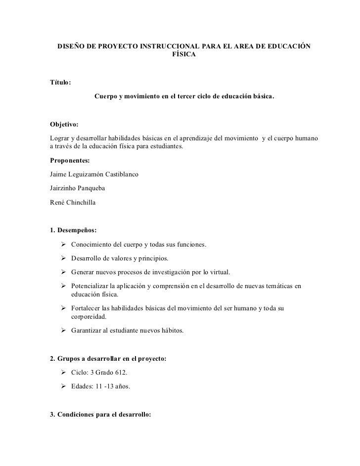 DISEÑO DE PROYECTO INSTRUCCIONAL PARA EL AREA DE EDUCACIÓN                            FÍSICATítulo:               Cuerpo y...